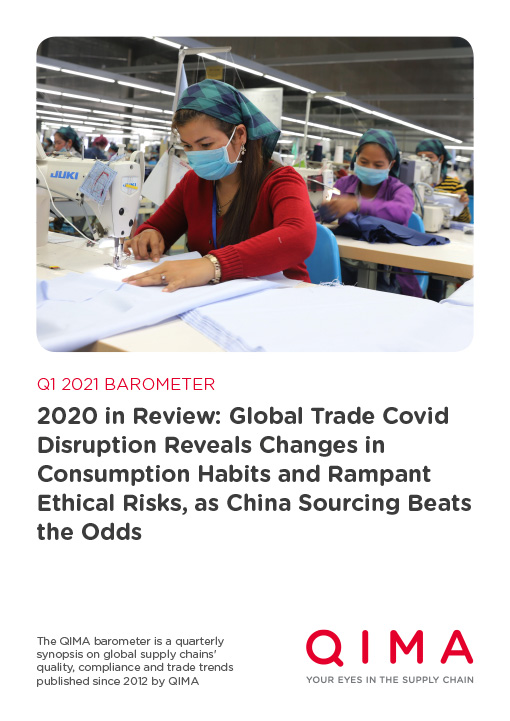 QIMA Q1 2021 Barometer: 2020 in Review: Global Trade Covid Disruption Reveals Changes in Consumption Habits and Rampant Ethical Risks, as China Sourcing Beats the Odds