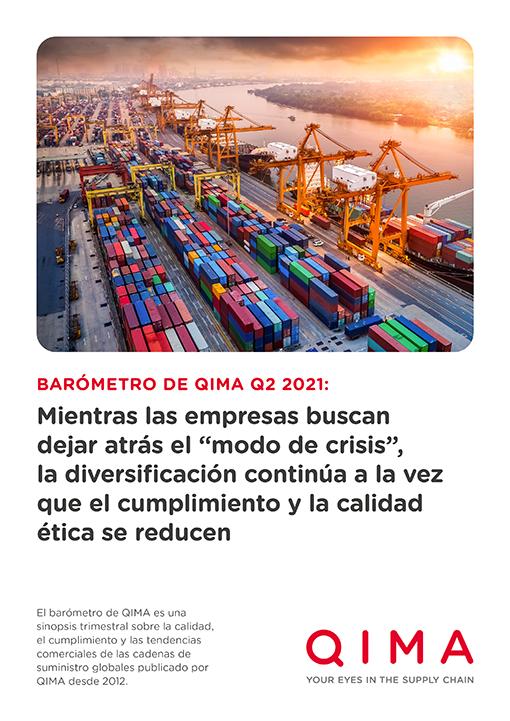 """Barómetro de QIMA Q2 2021: Mientras las empresas buscan dejar atrás el """"modo de crisis"""", la diversificación continúa a la vez que el cumplimiento y la calidad ética se reducen"""